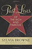 Past Lives of the Rich and Famous, Sylvia Browne, 0061966819