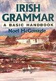 Irish Grammar, Noel McGonagle, 0781806674