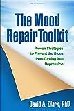 The Mood Repair Toolkit, David A. Clark, 146250938X