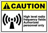High Level Radio Frequency Fields Author. Persons Caution OSHA / ANSI LABEL DECAL STICKER Sticks to Any Surface 10x7
