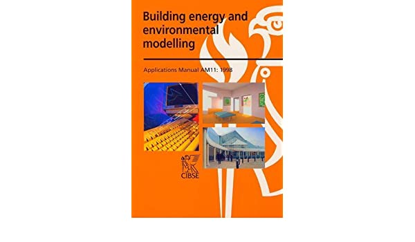 am11 building energy and environmental modelling cibse applications rh amazon com