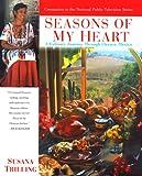 Seasons of My Heart: A Culinary Journey Through Oaxaca, Mexico