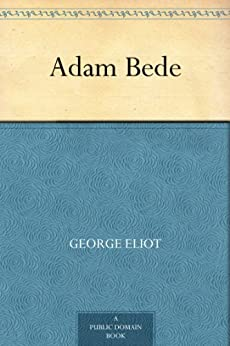 Adam Bede by [Eliot, George]