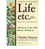 img - for BY Swayne, Charley ( Author ) [{ Life, Etc.: Advice for the Real World By Swayne, Charley ( Author ) May - 21- 1996 ( Paperback ) } ] book / textbook / text book