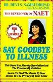 Say Goodbye to Illness, Devi S. Nambudripad, 0965824217