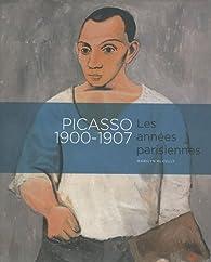 Picasso 1900-1907 : Les années parisiennes par Marilyn McCully