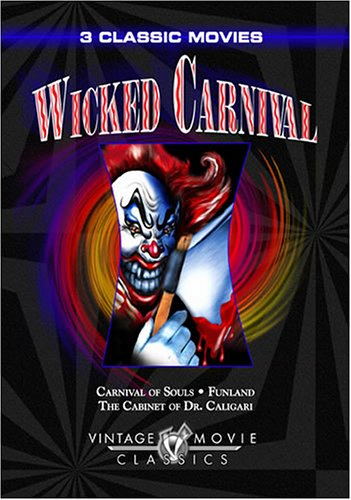 Wicked Carnival - Carnival of Souls/Funland/The Cabinet of Dr. Caligari