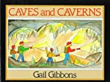 Caves and Caverns, Gail Gibbons, 0152268200