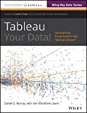 Tableau Your Data: Fast and Easy Visual Analysis with Tableau Software