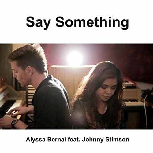 Say Something (Originally Performed By A Great Big World & Christina Aguilera)