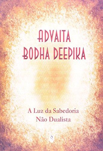 Advaita Bodha Deepika - A Luz Da Sabedoria Não Dualista