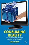 Consuming Reality: The Commercialization of Factual Entertainment Hardcover – May 22, 2012