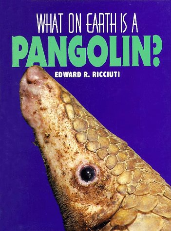 What on Earth Is A... - Pangolin