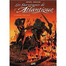 SURVIVANTS DE L'ATLANTIQUE T04 (LES) : TRÉSOR MORTEL