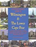 A History Lover's Guide to Wilmington & The Lower Cape Fear