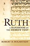 Ruth: A Handbook on the Hebrew Text (Baylor Handbook on the Hebrew Bible)
