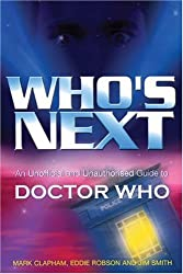 Who's Next: An Unofficial and Unauthorised Guide to Doctor Who