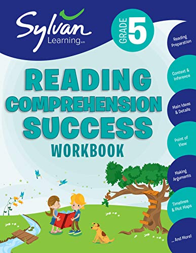 5th Grade Reading Comprehension Success Workbook: Activities, Exercises, and Tips to Help Catch Up, Keep Up, and Get Ahead (Sylvan Language Arts Workbooks)
