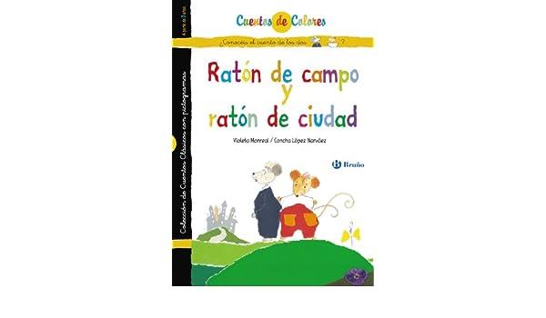 Raton de campo y raton de ciudad & El gato enmascarado / Field Mouse and City Mouse & The Masked Cat (Cuentos De Colores / Color Stories) (Spanish Edition): ...