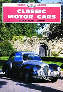 Classic Motor Cars (Shire Library) Jon Wood