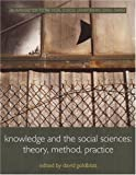 Knowledge and the Social Sciences : Theory, Method and Practice, , 0415222850