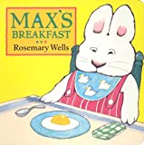 Max's Breakfast (Max and Ruby)