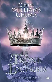 Book's Cover ofLes Sept Royaumes tome 3 : Le Trône du loup gris