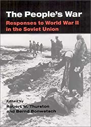 People S War HB: Responses to World War II in the Soviet Union / Edited by Robert W. Thurston and Bernd Bonwetsch.