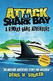 Attack at Shark Bay a Riwaka Gang Adventure, Denis Shuker, 1481188054