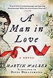 A Man in Love: A Novel