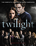 Twilight: The Complete Illustrated Movie Companion (The Twilight Saga : Illustrated Movie Companion Book 1)
