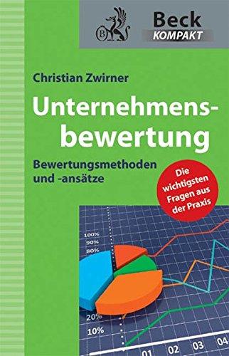 Unternehmensbewertung: Bewertungsmethoden und -ansätze