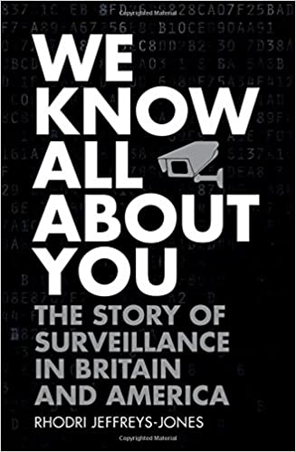 Book We Know All About You: The Story of Surveillance in Britain and America