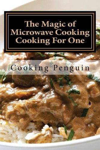 The Magic of Microwave Cooking ~ Cooking For One pdf