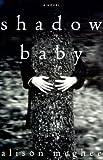 Shadow Baby, Alison McGhee, 0609606328