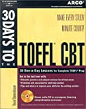 30 Days to the TOEFL CBT, Rco Staff and Arco Staff, 076891096X