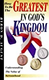 How to Be the Greatest in God's Kingdom, Byron D. August, 0967372704