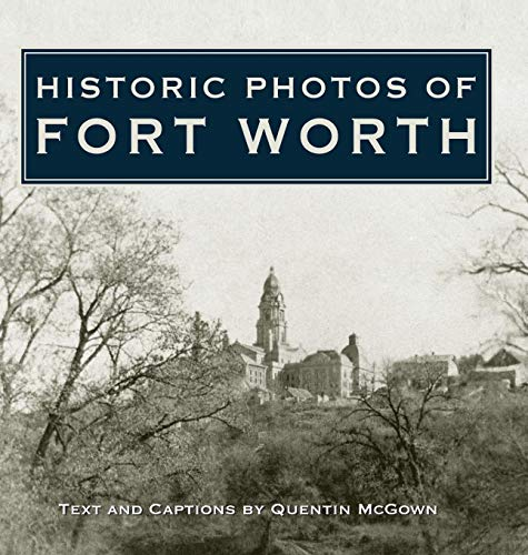 Historic Photos of Fort Worth (Ky Photo)