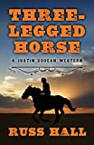 img - for Three-Legged Horse (Justin Bodean Western) book / textbook / text book
