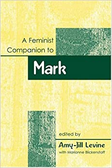A Feminist Companion To Mark (Feminist Companion to the New Testament and Early Christian)