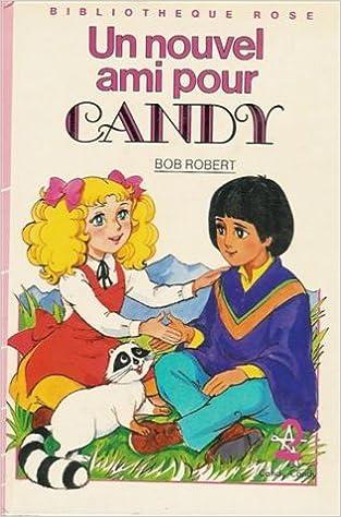 Amazon Fr Un Nouvel Ami Pour Candy Collection
