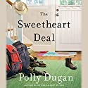 The Sweetheart Deal Audiobook by Polly Dugan Narrated by Kathleen McInerney, John Glouchevitch, Brad Abrell, Adam McArthur, Aaron Landon, John Salwin