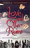 Love and Other Ruins, Karen X. Tulchinsky, 1551925540