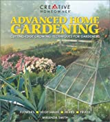 Advanced Home Gardening: Cutting-Edge Growing Techniques for Gardeners