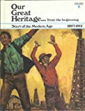 img - for Our Great Heritage: Start of the Modern Age book / textbook / text book