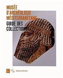 Musée d'archéologie méditerranéenne : Guide des collections