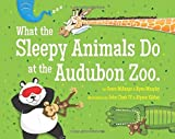 img - for What the Sleepy Animals Do at the Audubon Zoo book / textbook / text book