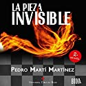 La Pieza Invisible [The Invisible Piece] Audiobook by Pedro Martí Narrated by Jaume Comas