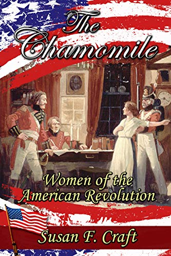 The Chamomile (Women of the American Revolution Series Book 1) by [Craft, Susan F.]