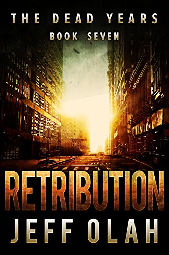 The Dead Years - RETRIBUTION - Book 7 (A Post-Apocalyptic Thriller)